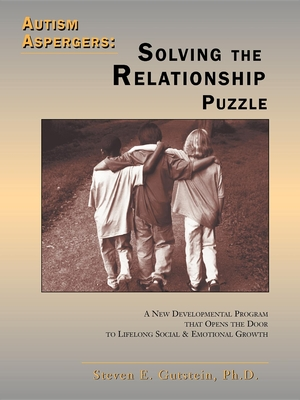 Autism Aspergers: Solving the Relationship Puzzle by Dr. Steven Gutstein